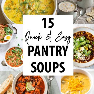 Quick and Easy Pantry Soup Recipes Photo Collage