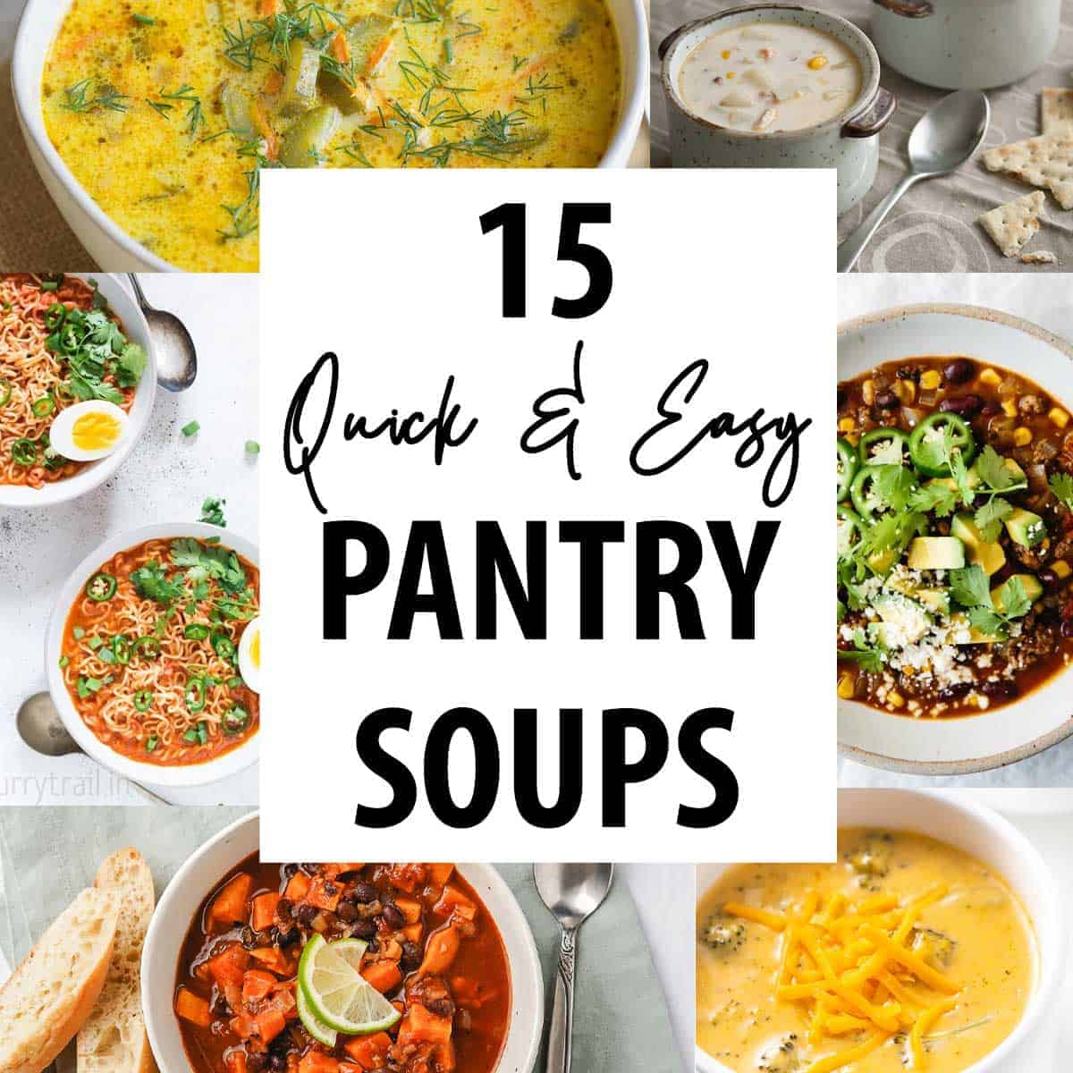 Quick and Easy Pantry Soup Recipes Photo Collage with text overlay