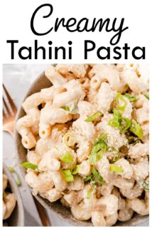 tahini pasta in a bowl with fork on the side and text at the top